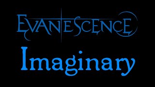Evanescence-Imaginary Lyrics (Evanescence EP)