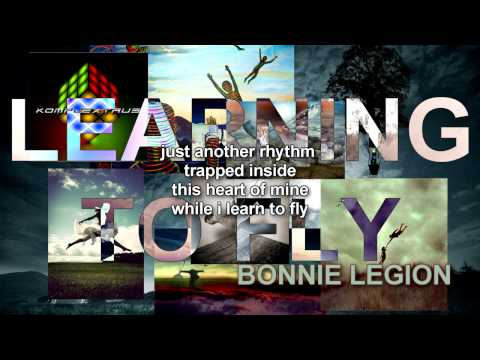 LEARNING TO FLY - BONNIE LEGION & KOMPLEXTRUS [LYRICS}