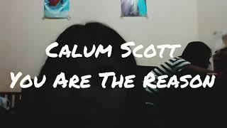 Calum Scott - You Are The Reason Cover