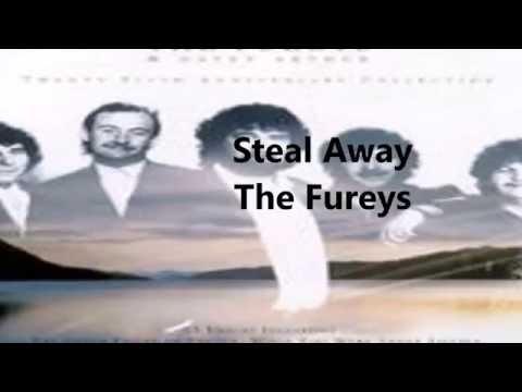 Steal away  the Fureys lyrics