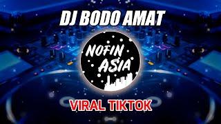 DJ BODO AMAT Viral TikTok (Nofin Asia Remix Full Bass Terbaru 2021)