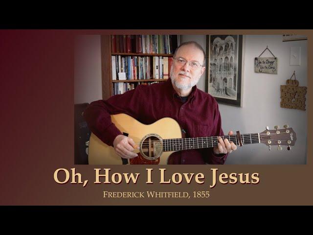 Oh How I Love Jesus