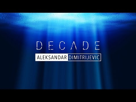 DECADE - Aleksandar Dimitrijevic | Imperativa Records (Album Preview)