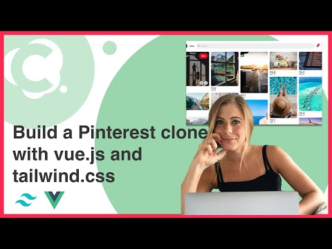 Build A Pinterest Clone using Vue.js and Tailwind.css