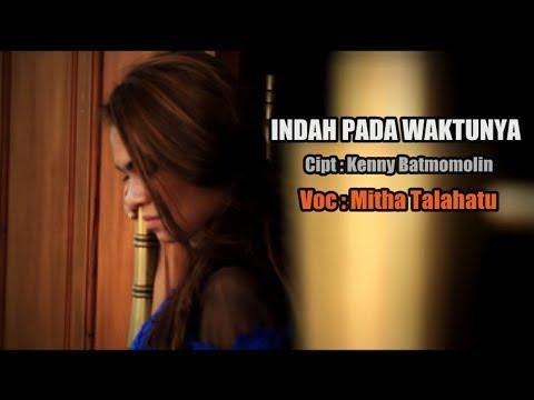 Indah Pada WaktuNYA - Mitha Talahatu ( Official Music Video ) Lagu Rohani 2017.