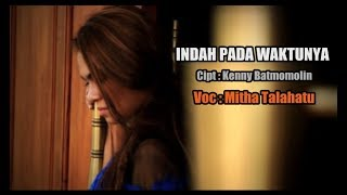 Video Indah Pada WaktuNYA - Mitha Talahatu ( Official Music Video ) Lagu Rohani 2017. download MP3, 3GP, MP4, WEBM, AVI, FLV Desember 2017