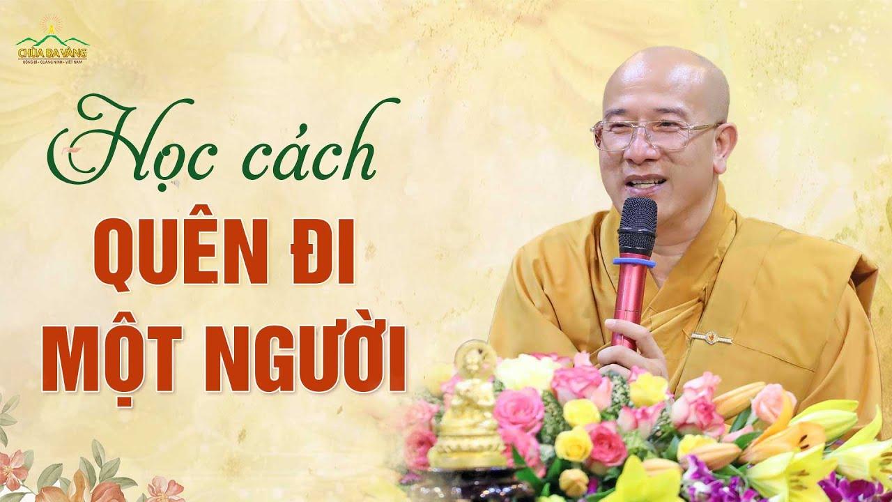 Học cách quên đi một người | Thầy Thích Trúc Thái Minh