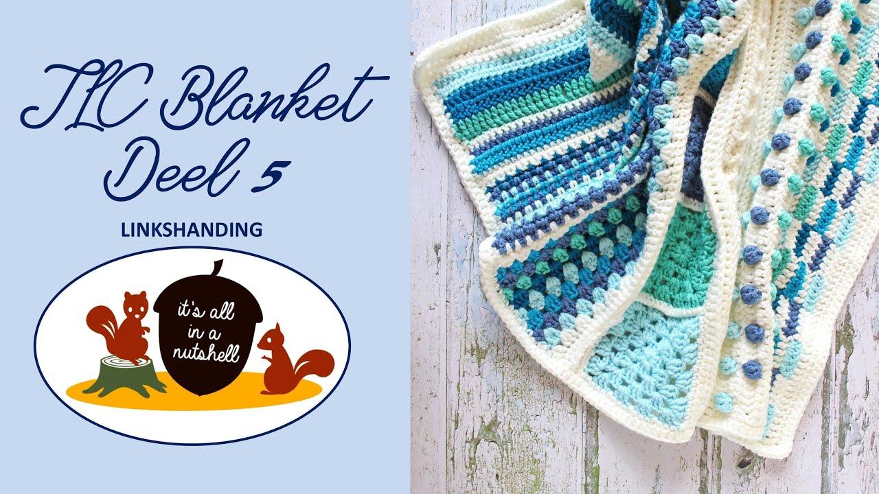 TLC Blanket Deel 5 - LINKSHANDIG - Samen Leren Haken