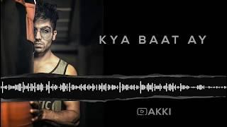 Kya Baat Ay Ringtone - A K K I