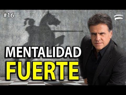 MENTALIDAD FUERTE - Carlos Cuauhtémoc Sánchez