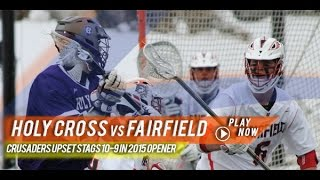 Holy Cross vs Fairfield | Lax.com 2015 College Highlights