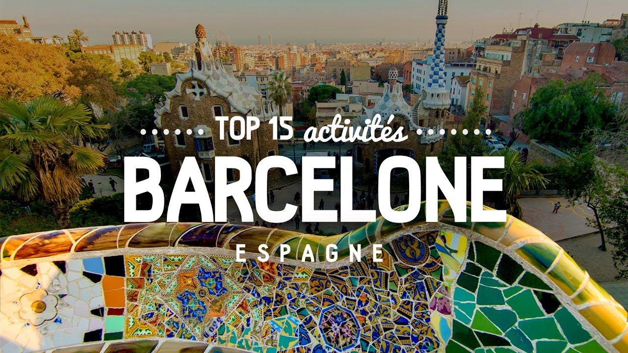 Que Faire A Barcelone Top 15 Des Activites Voyage En Espagne Youtube