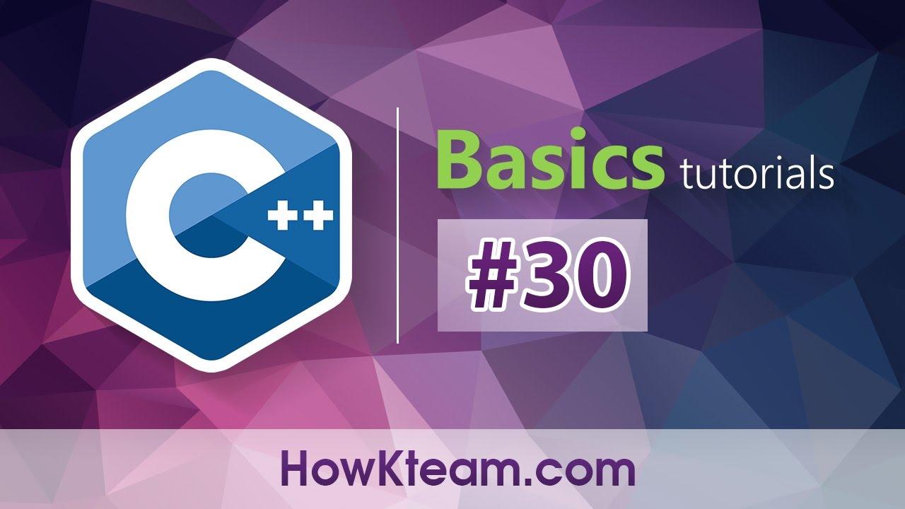 [Khóa học lập trình C++ Cơ bản] – Bài 30: Vòng lặp For trong C++ (For statements) | HowKteam