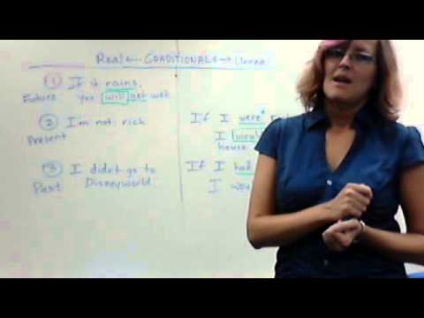 Watch me explain Real and Unreal Conditionals!