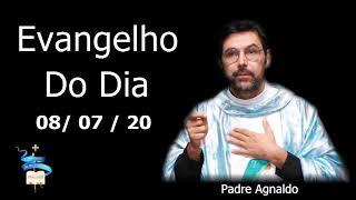 Evangelho do dia 08 de Julho de 2020, narrado e comentado pelo Padre Agnaldo de Jesus e Maria!!!