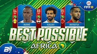 BEST POSSIBLE AFRICA TEAM! w/ SALAH AND MANE! | FIFA 18 WORLD CUP ULTIMATE TEAM