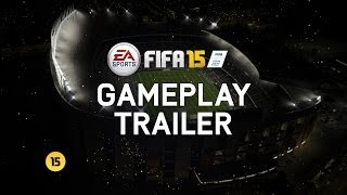 FIFA 15 - Official E3 Gameplay Trailer