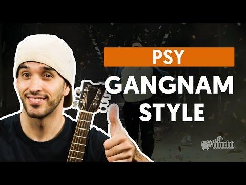 GANGNAM STYLE - Psy  de violão  como tocar no violão