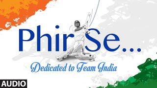 'Phir Se' Full Song (Audio) – Dedicated to Team India | MM Kre …