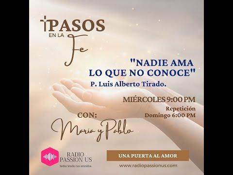 """""""NADIE AMA LO QUE NO CONOCE"""" #LuisAlbertoTirado #MaríaVentosa #PabloRomero en #PASOSenLaFe #MACAVZIM"""