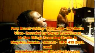 Foxy Brown Voicing  Sound boy yuh dead aready dub  for Ghetto Vibes
