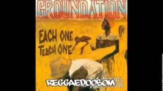 Groundation - Each One Teach One (FULL ALBUM)