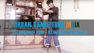 Tu dhoop hai - Sumedh Kamble | UDTI #12