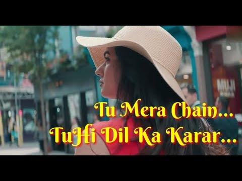 Tu Mera Chain Tu Hi Dil Ka Karar Status   Teri Galliyan New Version WhatsApp Status