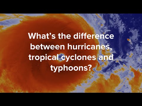 What's the difference between hurricanes, tropical cyclones and typhoons?