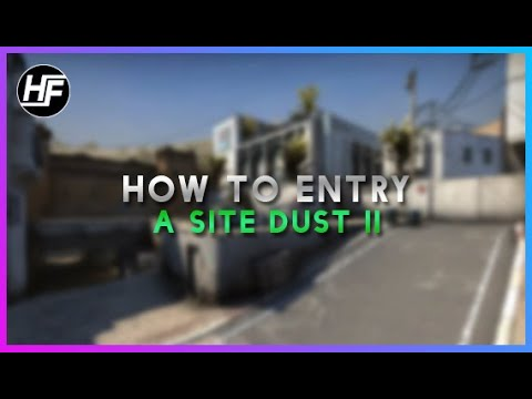How to Entry - A Site Dust 2
