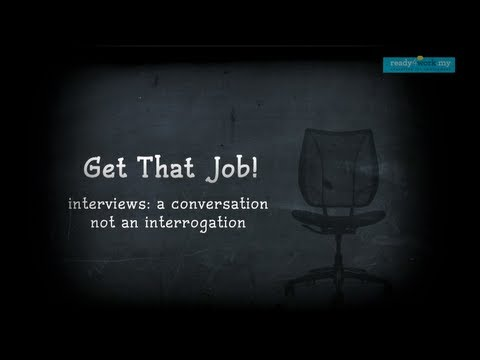 Get That Job - Interviews, A Conversation Not An Interrogation