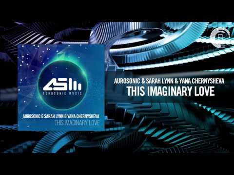 Aurosonic & Sarah Lynn & Yana Chernysheva - This Imaginary Love