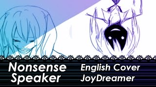 Repeat youtube video Nonsense Speaker / 戯言スピーカー (English Cover) 【JoyDreamer】