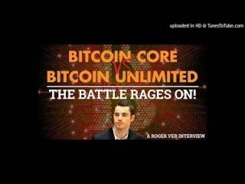 MUST LISTEN: Bitcoin Core VS Bitcoin Unlimited The Battle Rages Roger Ver Interview