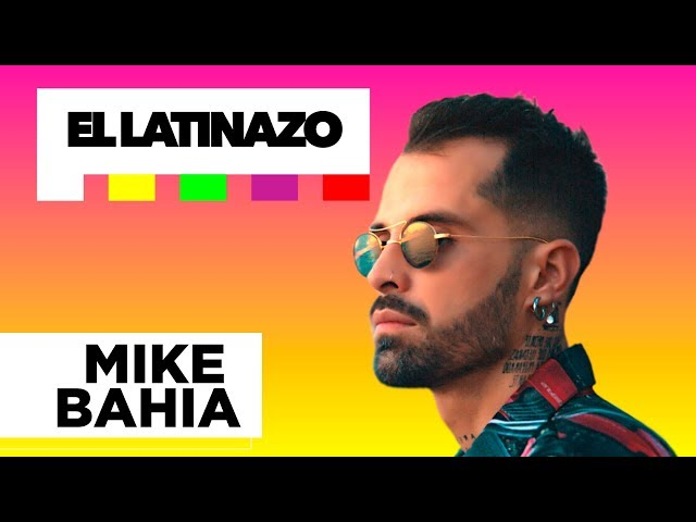 Mike Bahía - Latinazo | Latido Music