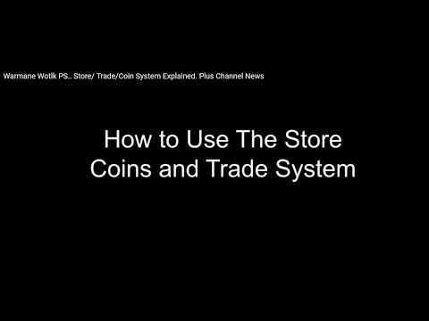 Warmane Wotlk PS.. Store/ Trade/Coin System Explained. Plus Channel News