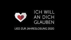 """""""Ich will an dich glauben"""" - Lied zur Jahreslosung 2020"""
