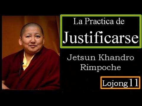 11-La Practica de Justificarse a Uno Mismo -Jetsun Khandro Rinpoche-11 Lojong