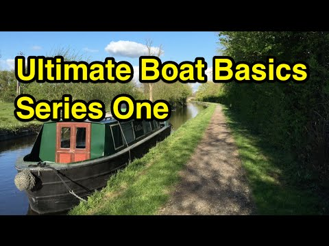 Complete Series 1 of Ultimate Boat Basics! (Canal and Narrowboat Guide!)