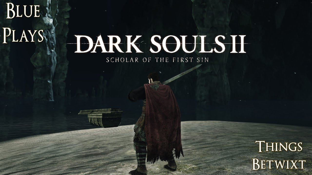 Dark Souls 2 Scholar of the First Sin Walkthrough - Things Betwixt : things betwixt sconces - www.canuckmediamonitor.org
