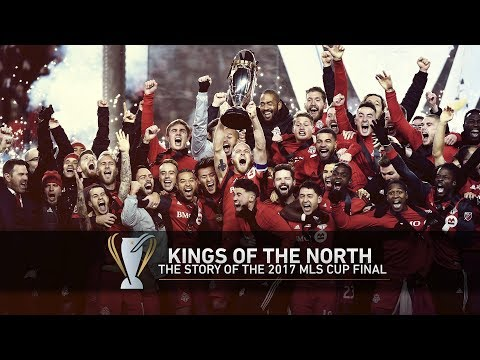 Kings of the North: Re-live the 2017 MLS Cup Final