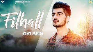 FILHALL (Cover Version) Ruks Bhagu   Akshay Kumar   Nupur Sanon   BPraak   Jaani   PR Bhagu Music