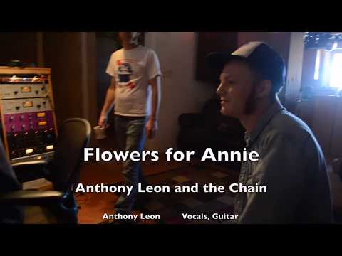 Flowers For Annie By Anthony Leon And The Chain; Video By John Carr
