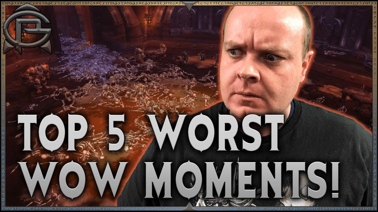 My Top 5 WORST Moments in WoW!