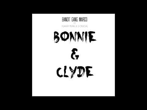 Bandit Gang Marco feat. Yummy Pearl & 2-Crucial -