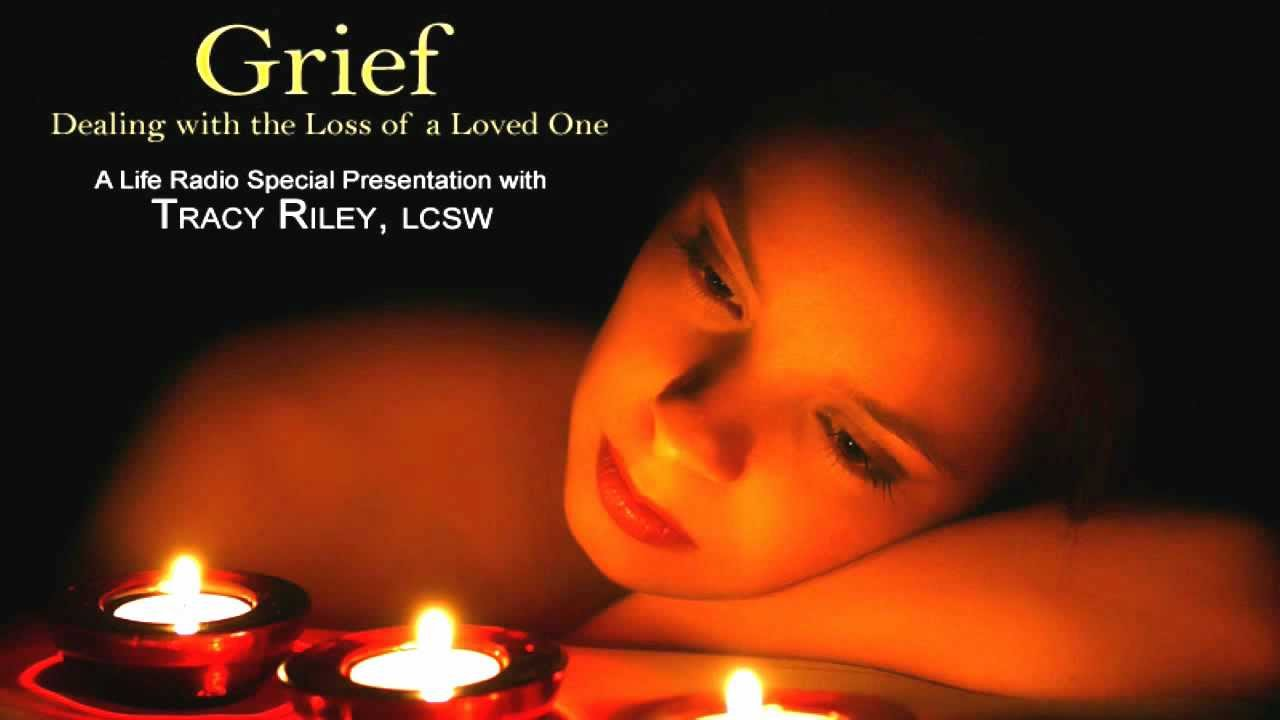 Grief - Dealing with the Loss of a Loved One - with Tracy Riley - YouTube