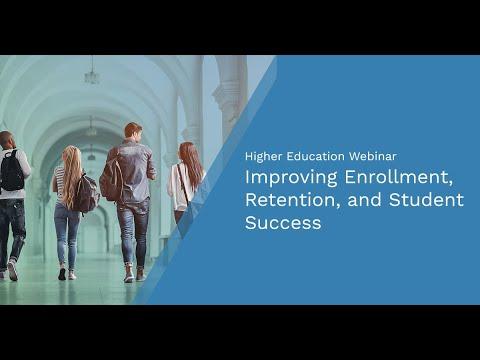 Higher Education Webinar: Improving Enrollment, Retention, and Student Success