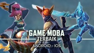 AWAS KETAGIHAN!!! 15 TOP GAMES (MOBILE MOBA) 2018 ANDROID/IOS + LINK APK
