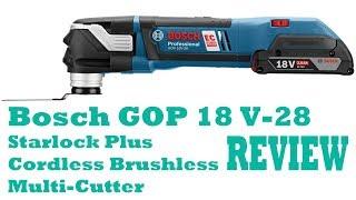 Bosch GOP 18 V-28 Starlock Plus Brushless Multi-Tool Hands on Review