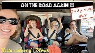 ON THE ROAD AGAIN !!! Daily Vlog #18 - Nesta autour du Monde